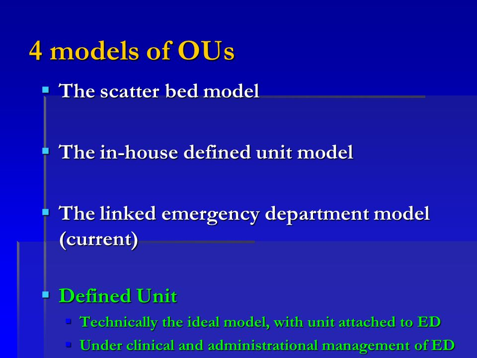 4 models of OUs The scatter bed model The scatter bed model The in-house defined unit model The in-house defined unit model The linked emergency depar