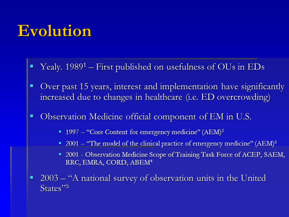 Evolution Yealy. 1989 1 – First published on usefulness of OUs in EDs Yealy. 1989 1 – First published on usefulness of OUs in EDs Over past 15 years,