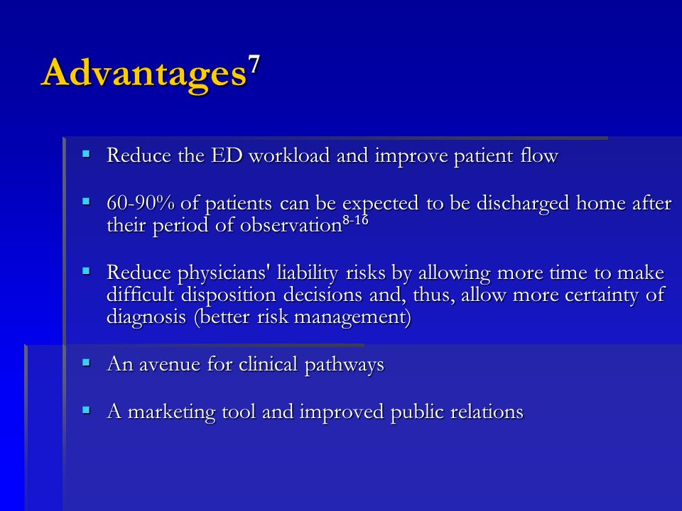 Advantages 7 Reduce the ED workload and improve patient flow Reduce the ED workload and improve patient flow 60-90% of patients can be expected to be
