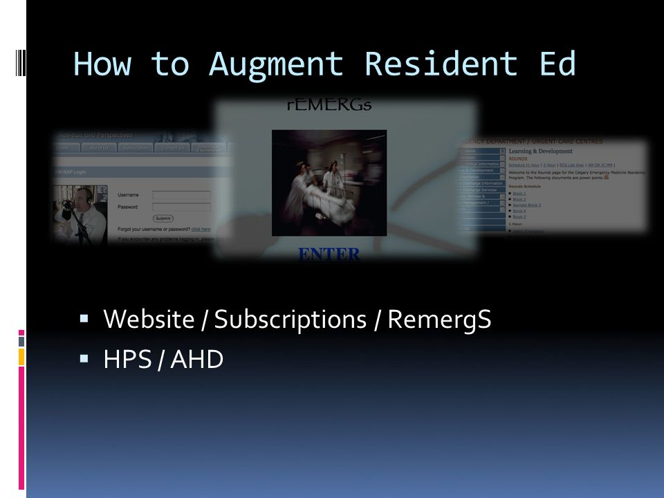 How to Augment Resident Ed Website / Subscriptions / RemergS HPS / AHD