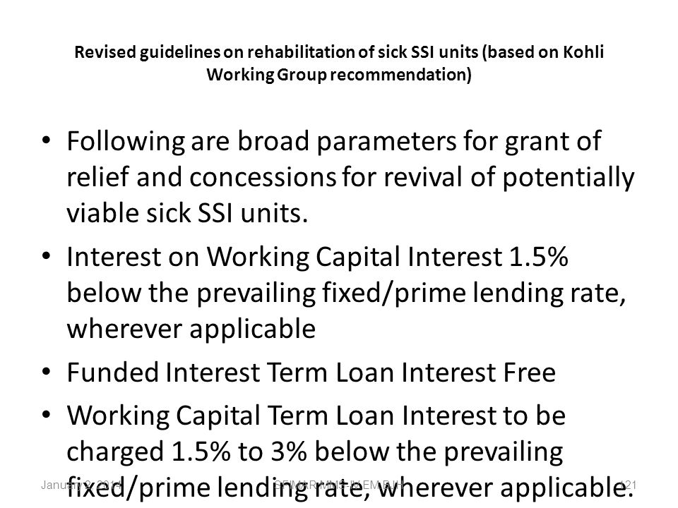 Govt. Policies for Entrepreneurs… b) payment of interest by the buyers at the rate of one and a half times the prime lending rate (PLR) of SBI for any