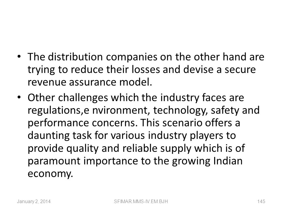 INDIAN UTILITIES INDUSTRY The key players in the sector are required to adapt to the dynamic environment while maintaining their focus on providing co