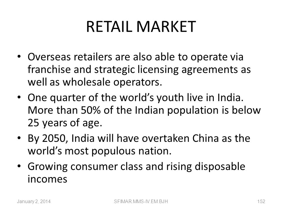 RETAIL MARKET The worlds largest unexploited RETAIL MARKET, recognised as the leading destination for retail investment in the 2006 Global Retail Deve
