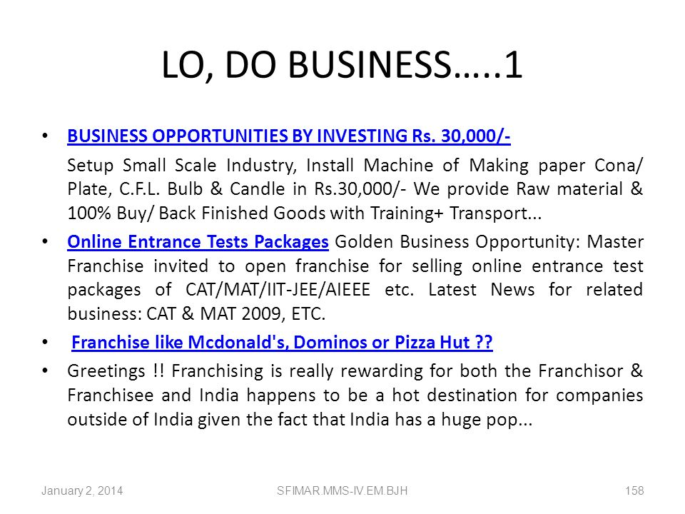 Opportunities waiting…..RUSH!!! Jewellery MLM Businesses Others Play School & Activity Centre Retail Travel Schools January 2, 2014SFIMAR.MMS-IV.EM.BJ