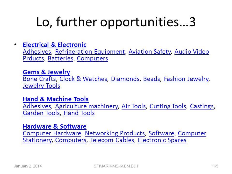 Lo, further opportunities…2 Bicycle & Rickshaw Abrasives, Bearings, Bicycle, Bicycle Parts, Castings, Hand Tools Chemicals & Dyes Abrasives, Adhesives