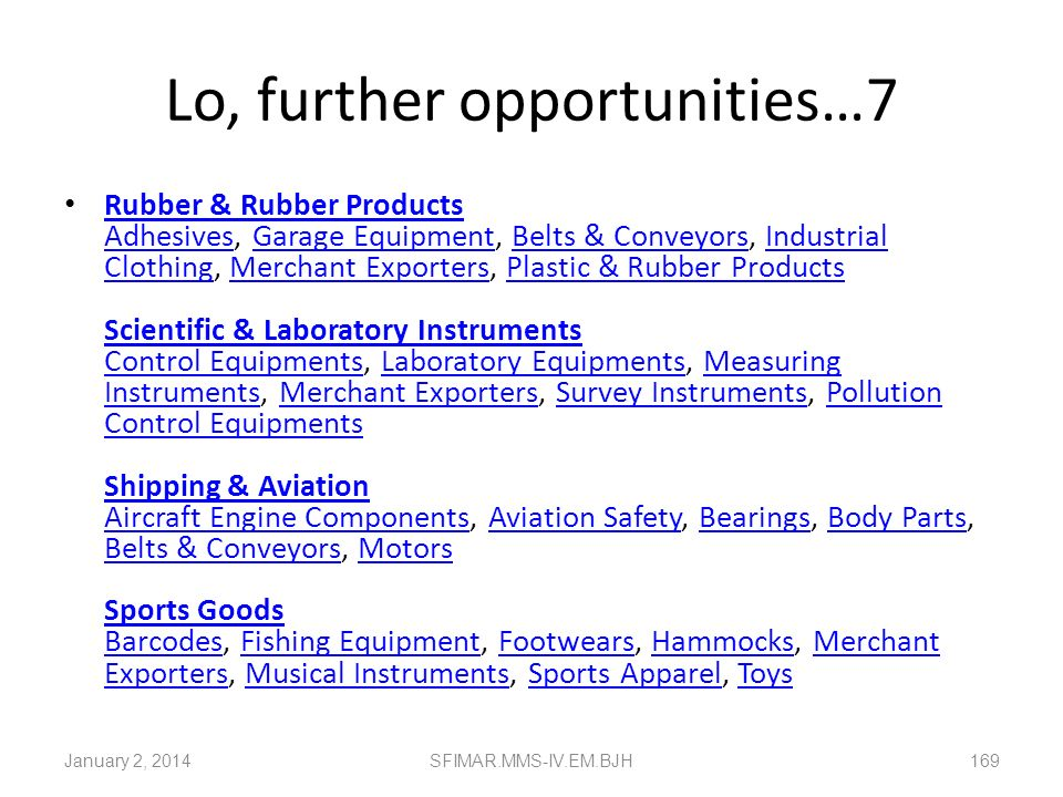 Lo, further opportunities…6 Packing Materials & Equipment Adhesives, Corks, Sacks, Holograms, Industrial Containers, Jute Products, Merchant Exporters