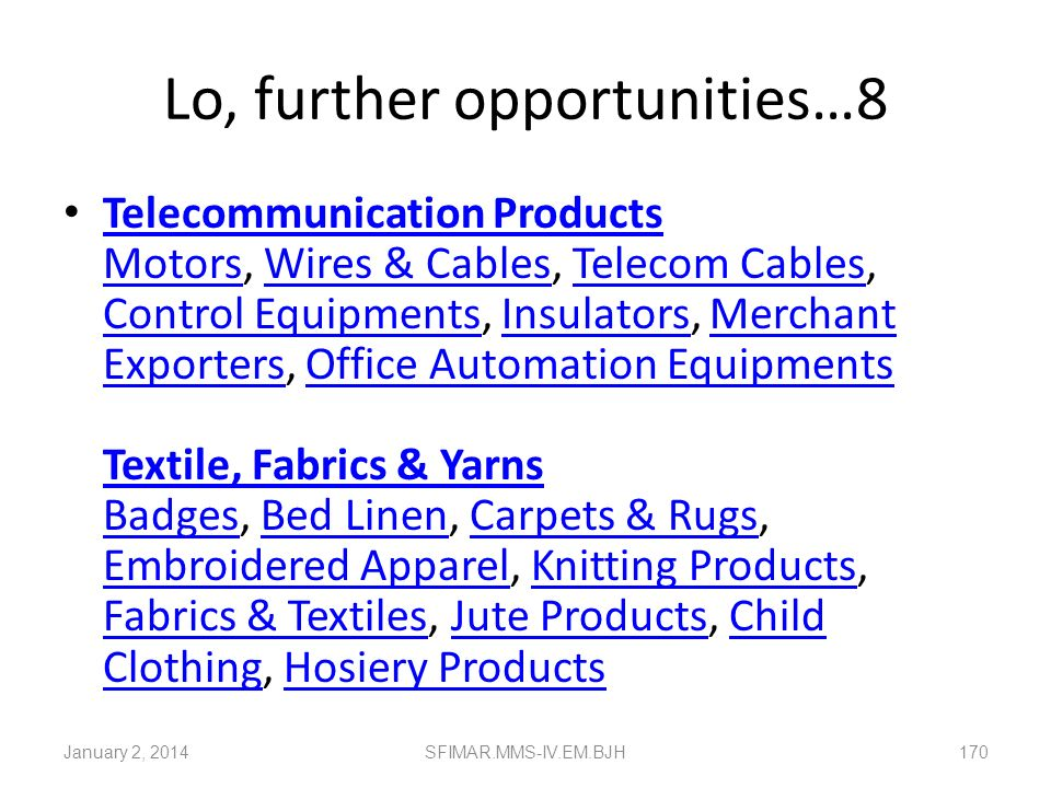 Lo, further opportunities…7 Rubber & Rubber Products Adhesives, Garage Equipment, Belts & Conveyors, Industrial Clothing, Merchant Exporters, Plastic