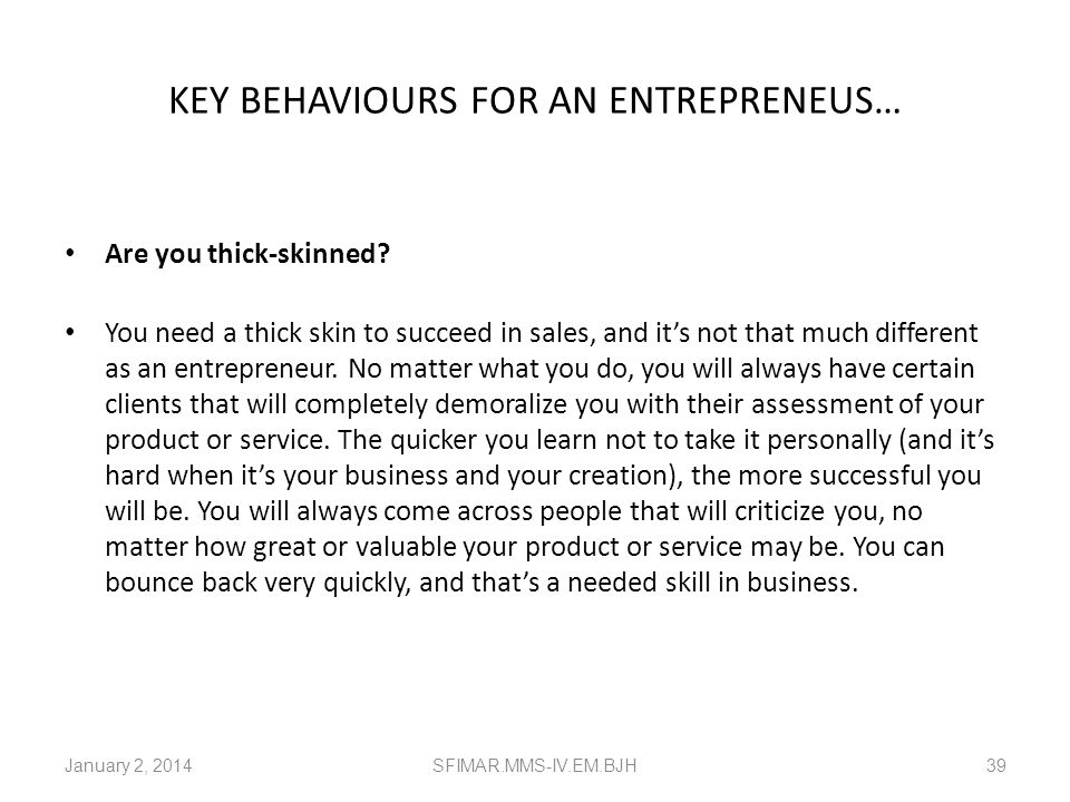 KEY BEHAVIOURS FOR AN ENTREPRENEUS… Are you meticulous? When you have a business, there are so many aspects to it, and so many factors to consider, th
