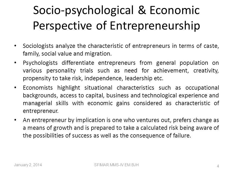 ENTREPRENEURSHIP A theory of evolution of economic activities. A continuous process of economic development. An ingredient to economic development. Es