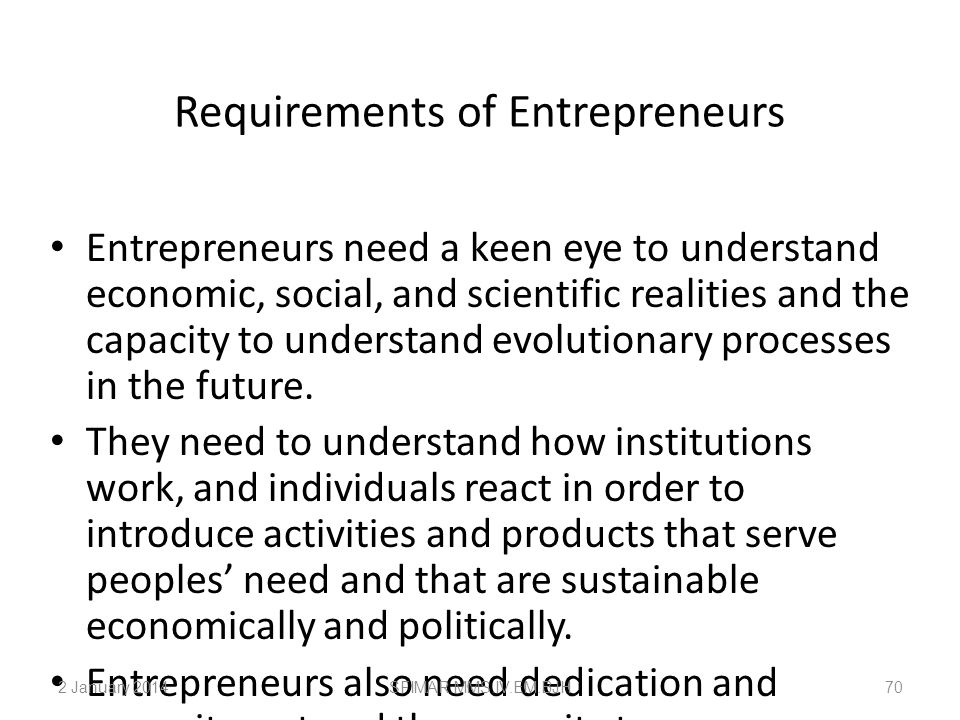 Entrepreneurs Can Be Encouraged and Promoted Openness to new ideas, freedom from investigation of operation, and promotion and pay based on merit enco