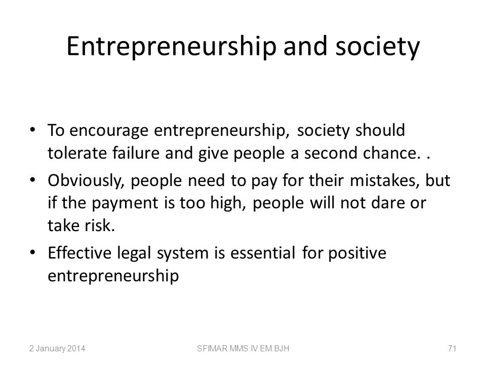 Requirements of Entrepreneurs Entrepreneurs need a keen eye to understand economic, social, and scientific realities and the capacity to understand ev