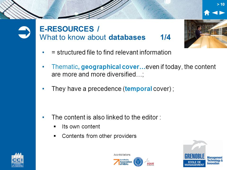 Accréditations > 10 E-RESOURCES / What to know about databases 1/4 = structured file to find relevant information Thematic, geographical cover…even if