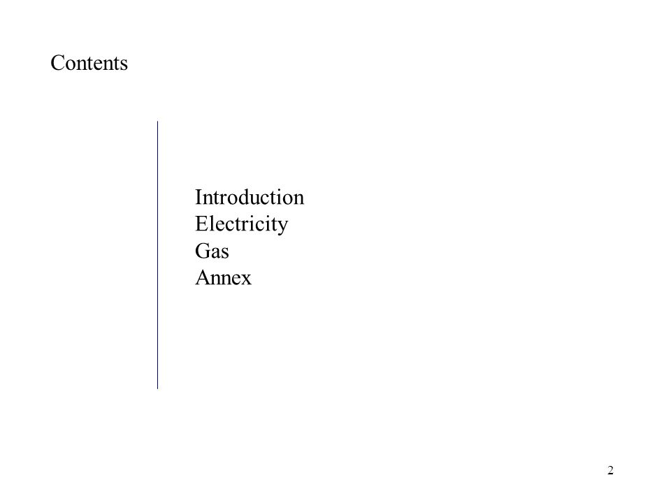 2 Contents Introduction Electricity Gas Annex