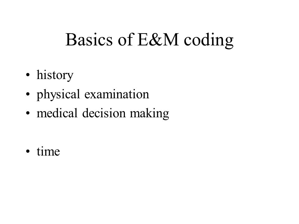 Categories of E&M codes Outpatient Inpatient Consultation Emergency department
