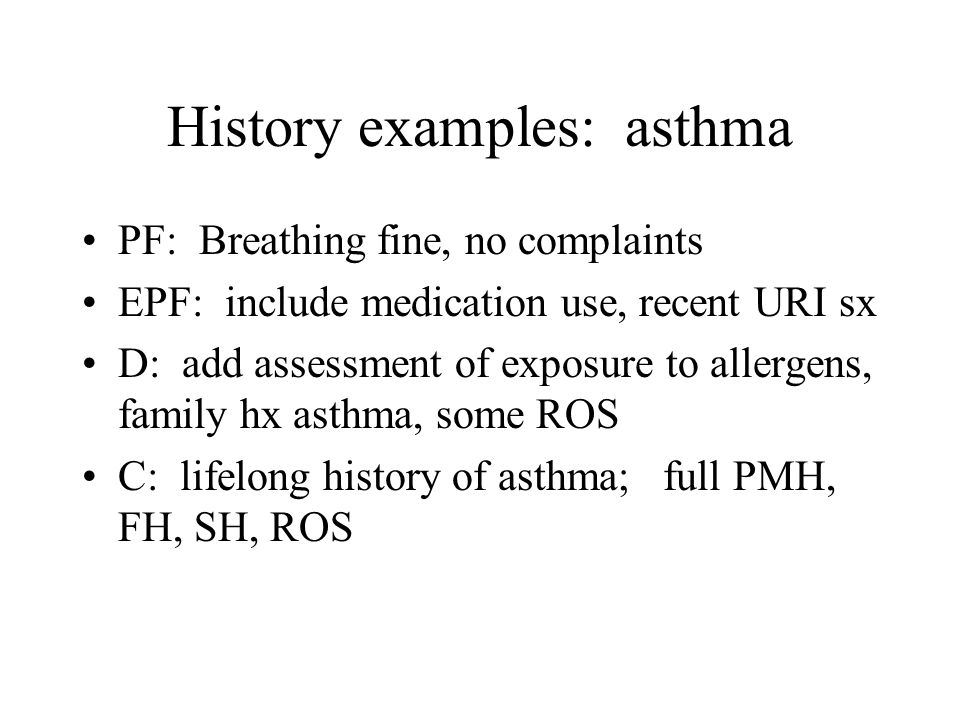 Exam levels Problem focused (PF) –affected body area or organ system asthma example: lungs