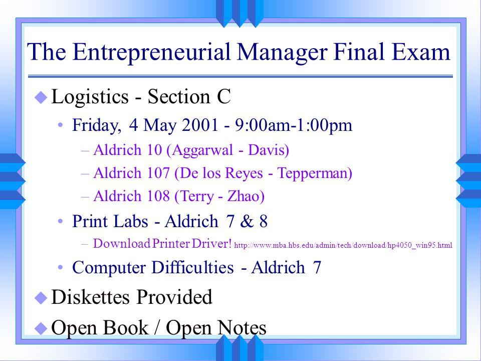 u Logistics - Section C Friday, 4 May 2001 - 9:00am-1:00pm –Aldrich 10 (Aggarwal - Davis) –Aldrich 107 (De los Reyes - Tepperman) –Aldrich 108 (Terry