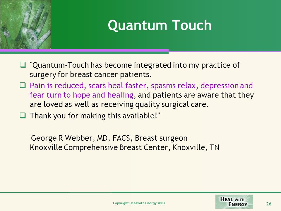 Copyright Heal with Energy 2007 26 Quantum Touch