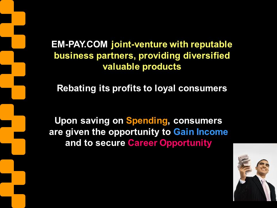 EM-PAY.COM propose a Simple yet Synamic & Potential strategy The more consumed, the more accumulation of points, leading to ultimate fulfilling rebate