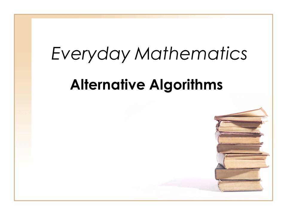 Everyday Mathematics Alternative Algorithms