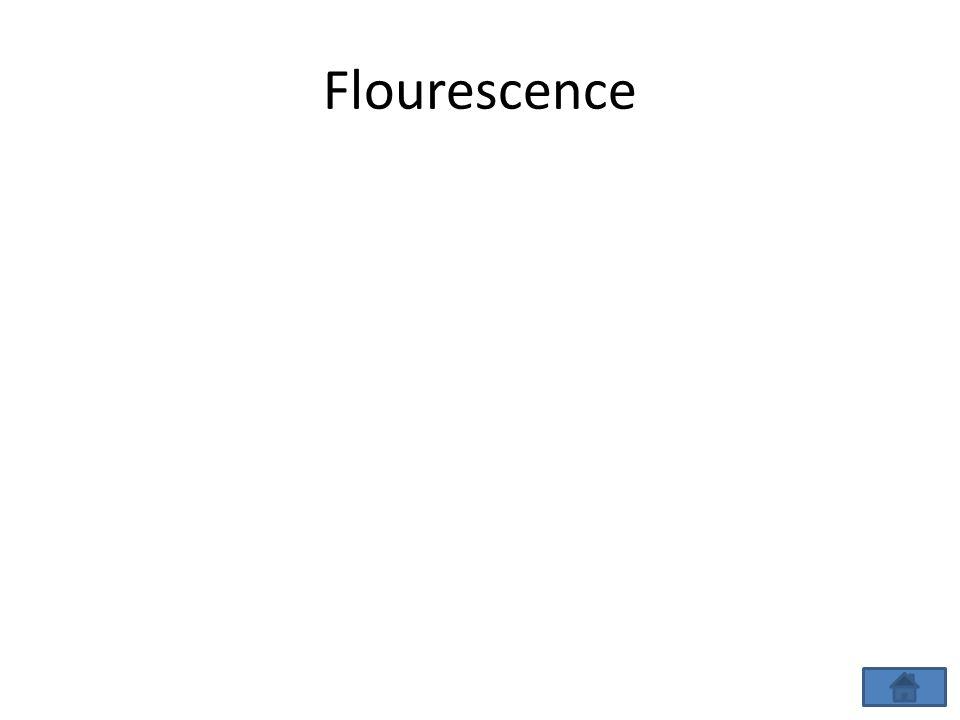 Flourescence