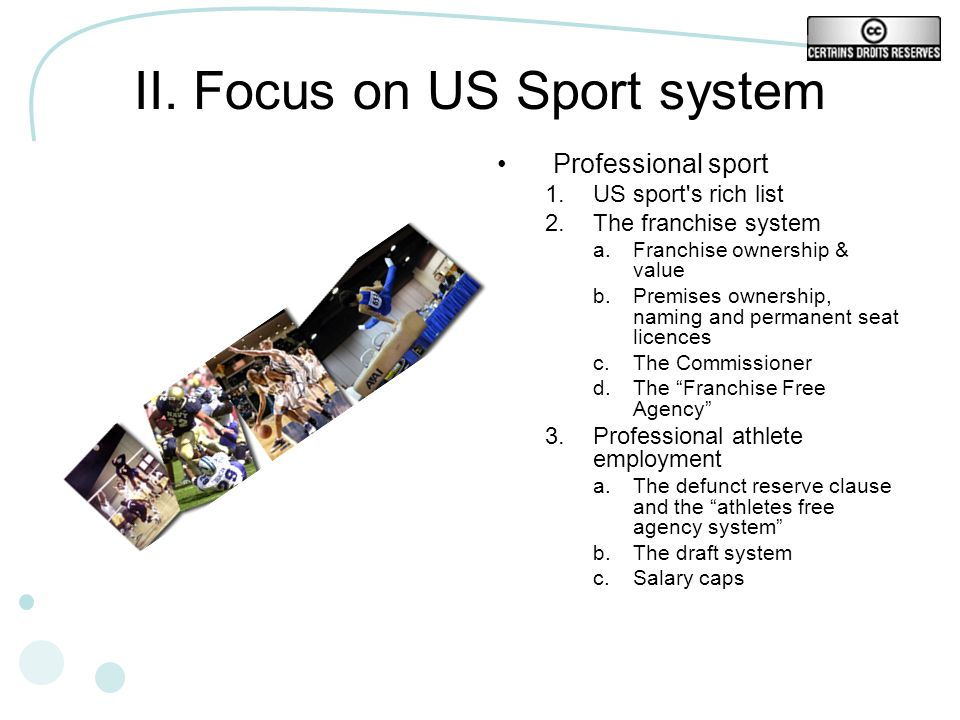 II. Focus on US Sport system Professional sport 1.US sport's rich list 2.The franchise system a.Franchise ownership & value b.Premises ownership, nami