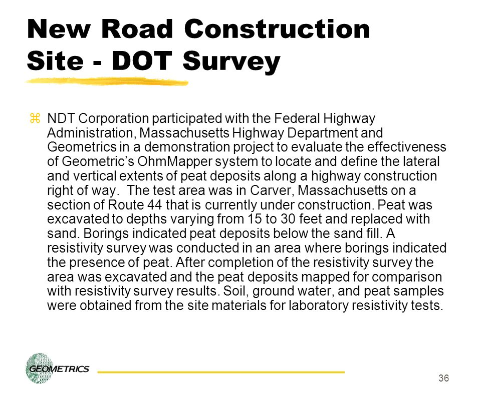 36 New Road Construction Site - DOT Survey zNDT Corporation participated with the Federal Highway Administration, Massachusetts Highway Department and