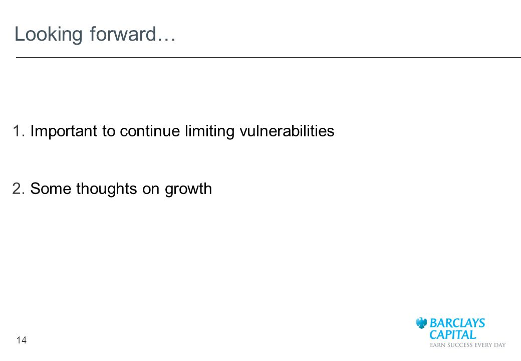 14 Looking forward… 1.Important to continue limiting vulnerabilities 2.Some thoughts on growth