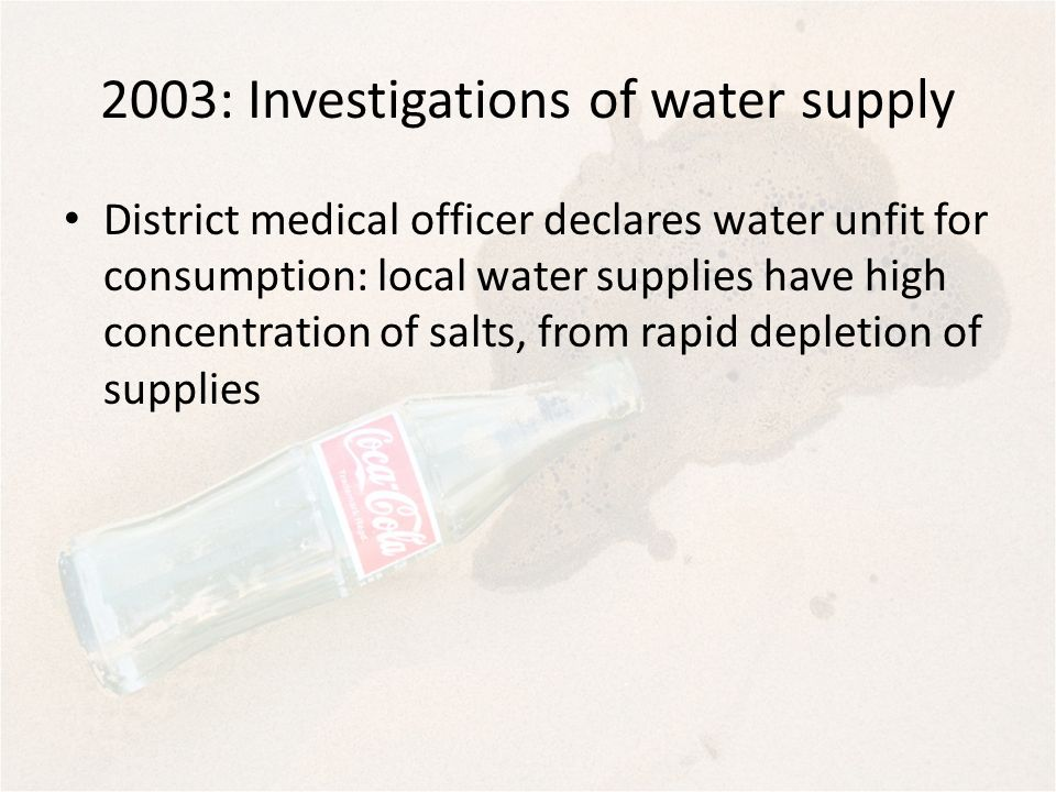 2003: Investigations of water supply District medical officer declares water unfit for consumption: local water supplies have high concentration of sa
