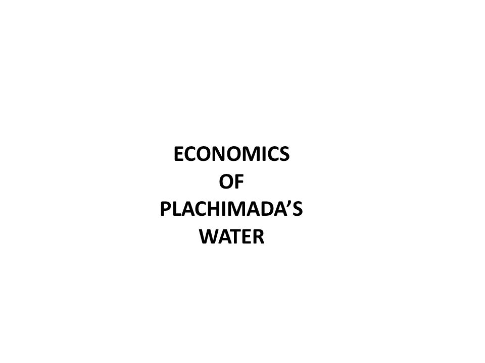 ECONOMICS OF PLACHIMADAS WATER