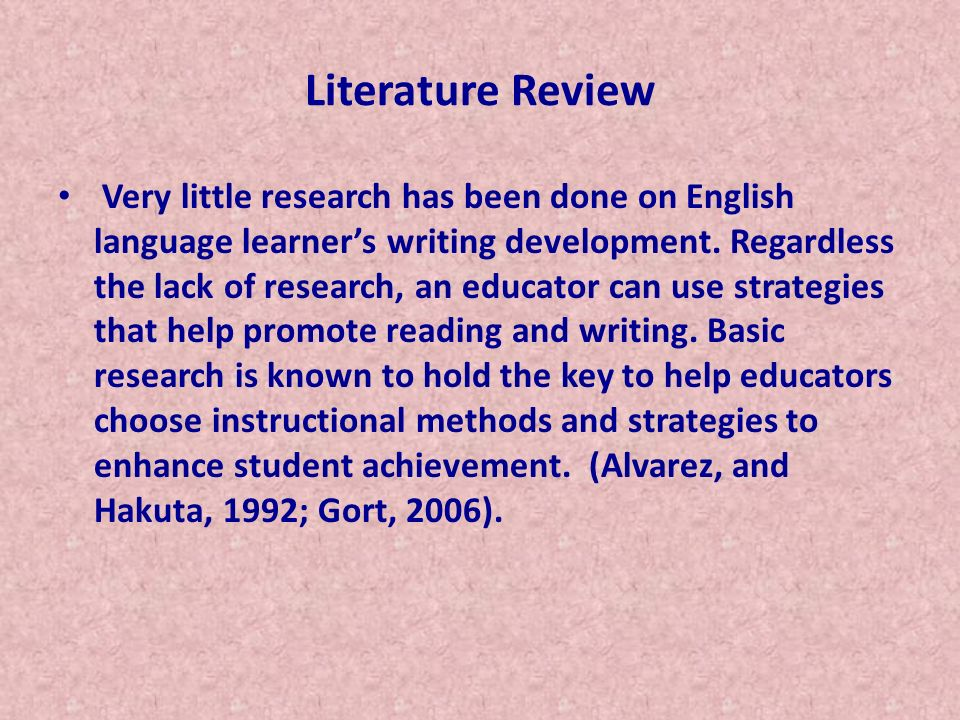 Statement of the Hypothesis Even though, there is lack of research in the writing development for English language learners, this study will compare the writing of both English proficient and Spanish proficient students in a Two-Way program.