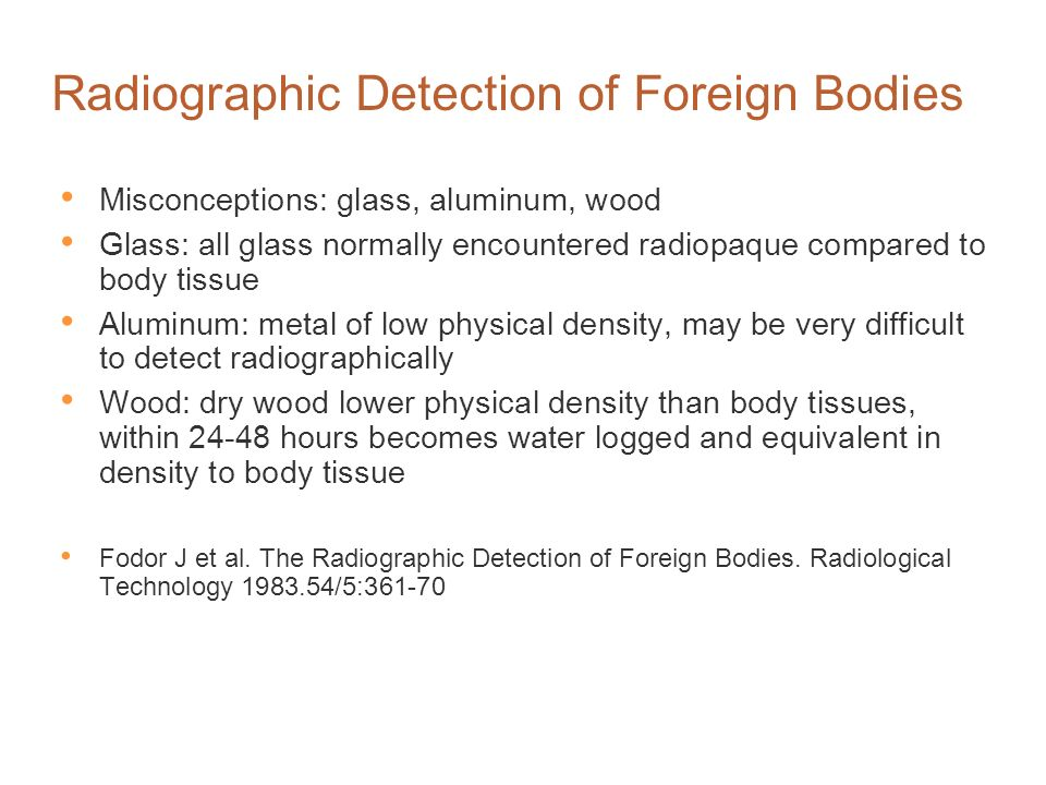 Radiolucent Foreign Body Objects Lee KF et al. Radioluscent foreign body visible on plain radiography. Can J Surg 2008. 51;3: 87-88