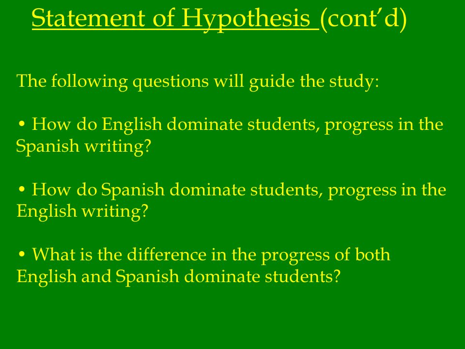 Statement of Hypothesis My interest in researching linguistically diverse students in the writing process came out of curiosity. Ive been working seve