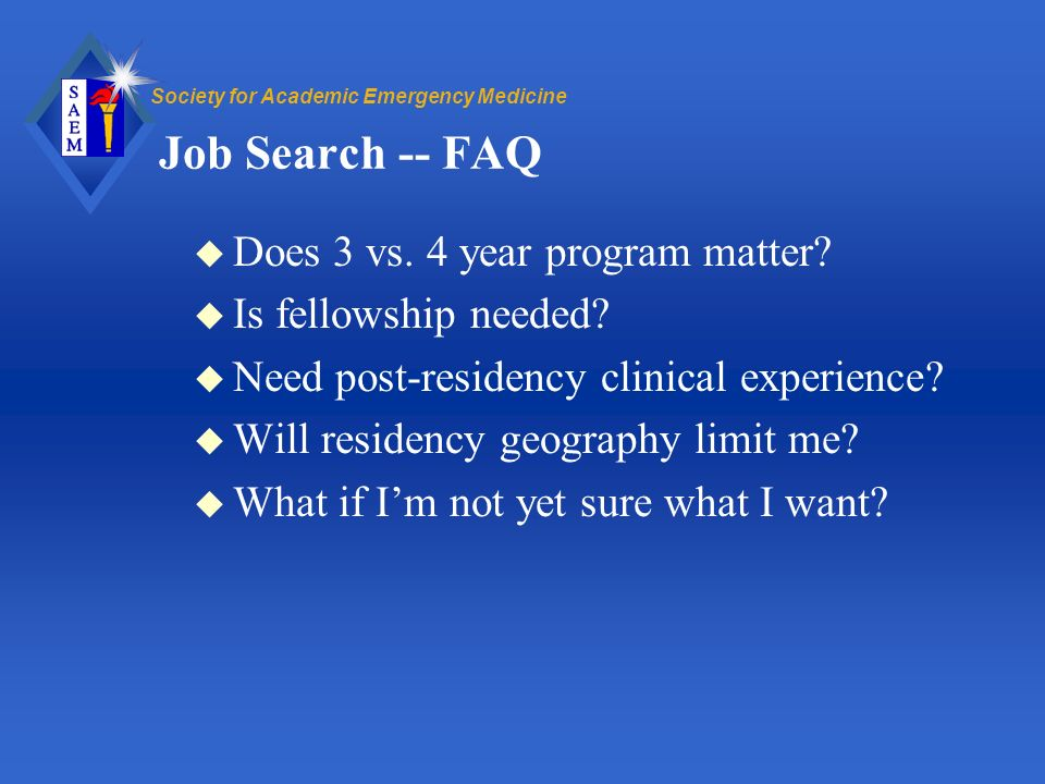 Society for Academic Emergency Medicine Job Search -- FAQ u Does 3 vs.