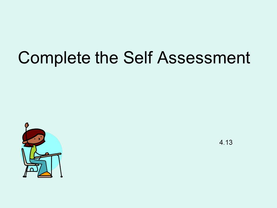 Complete the Self Assessment 4.13