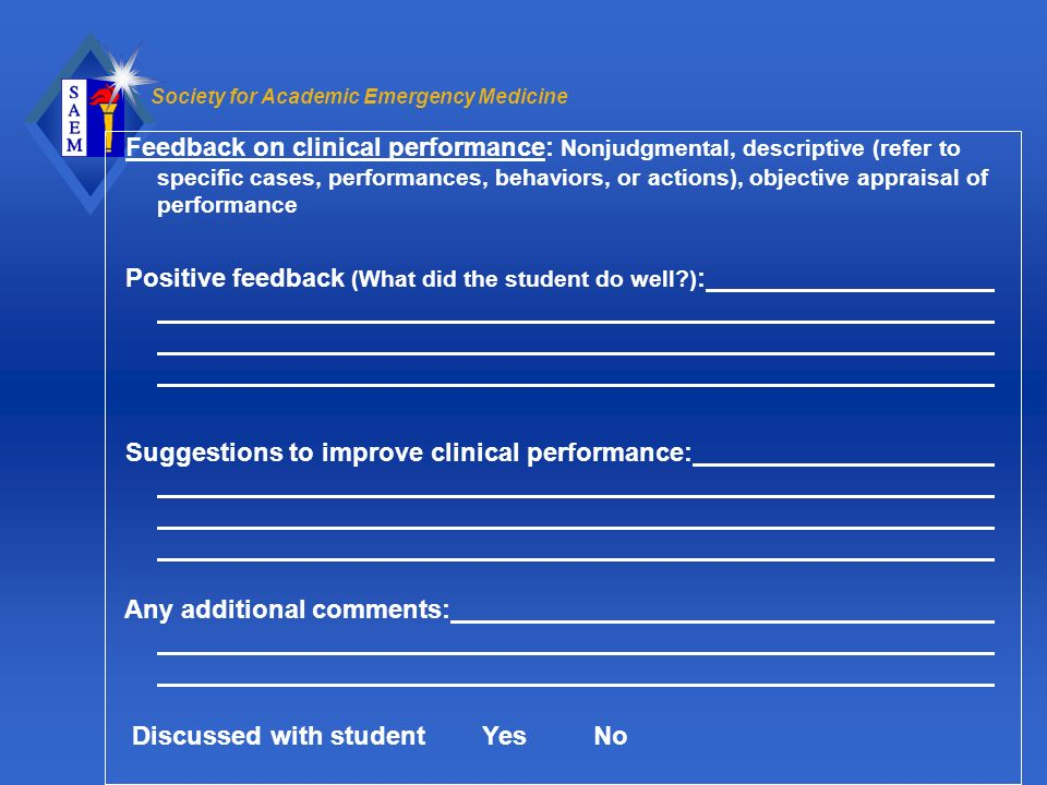 Society for Academic Emergency Medicine Feedback on clinical performance: Nonjudgmental, descriptive (refer to specific cases, performances, behaviors