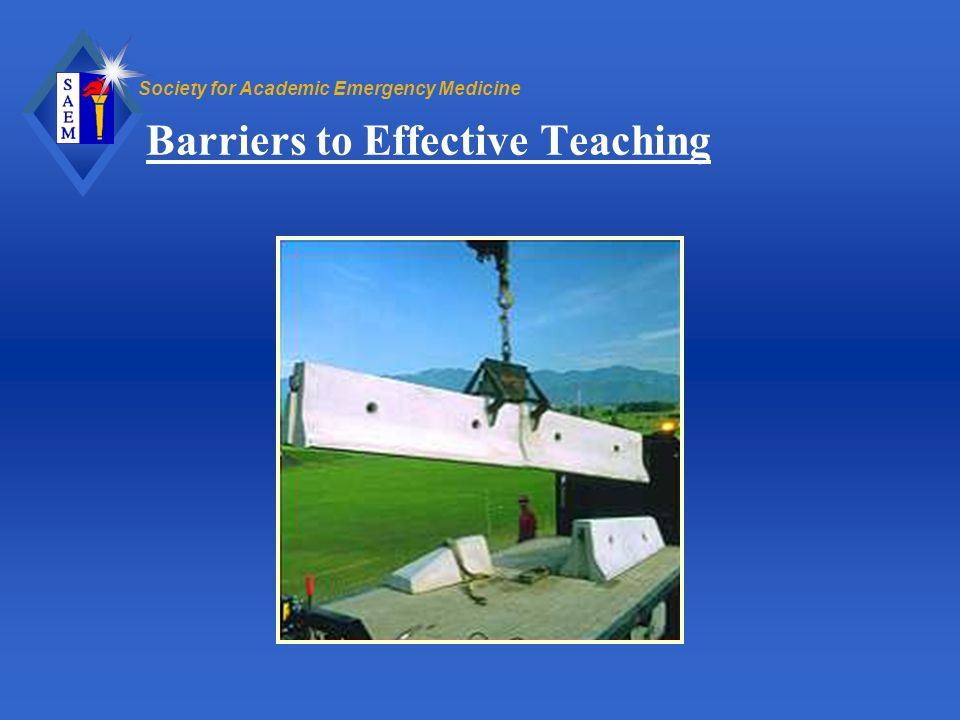 Society for Academic Emergency Medicine Barriers to Effective Teaching