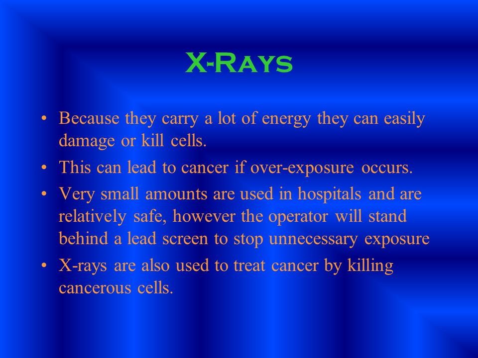 X-Rays Their ability to pass through soft tissue, but not bone, makes them very useful in medicine. They are completely stopped by metals, making them
