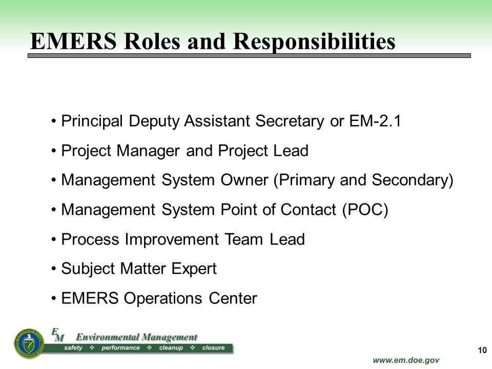 10 Principal Deputy Assistant Secretary or EM-2.1 Project Manager and Project Lead Management System Owner (Primary and Secondary) Management System P