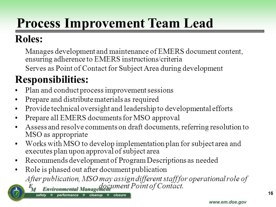 Roles: Manages development and maintenance of EMERS document content, ensuring adherence to EMERS instructions/criteria Serves as Point of Contact for