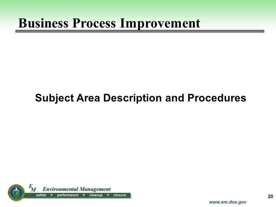 20 Subject Area Description and Procedures Business Process Improvement