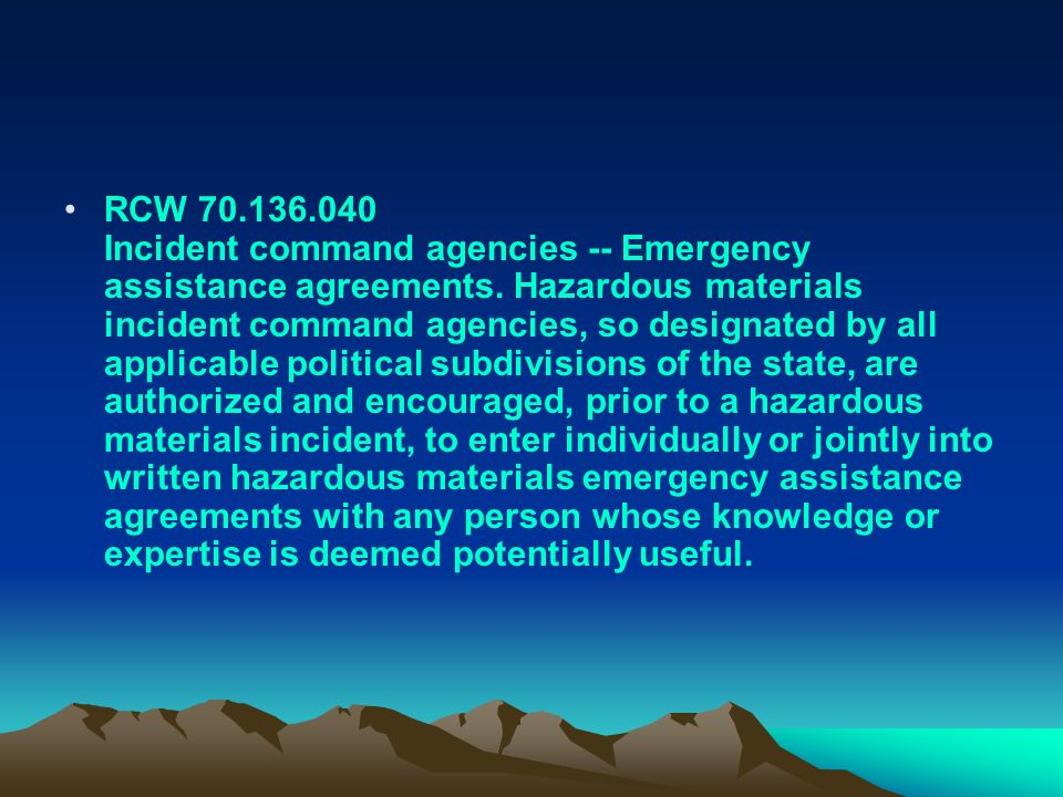 RCW 70.136.040 Incident command agencies -- Emergency assistance agreements. Hazardous materials incident command agencies, so designated by all appli