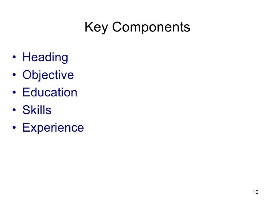 10 Key Components Heading Objective Education Skills Experience