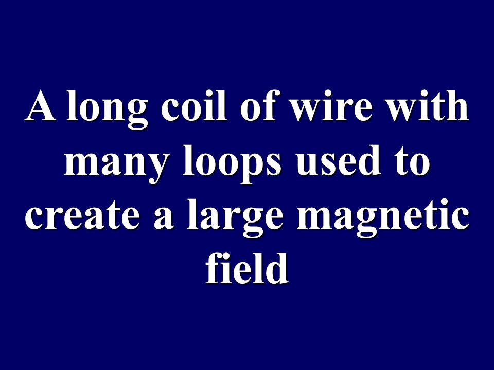 What is: an electromagnet What is: an electromagnet