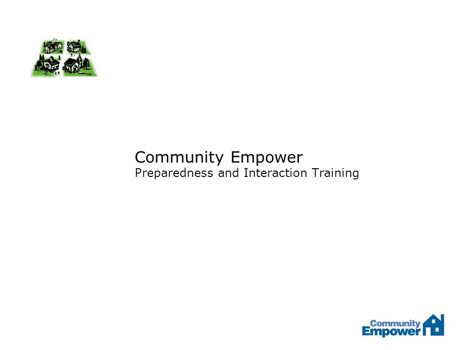 Community Empower Preparedness and Interaction Training