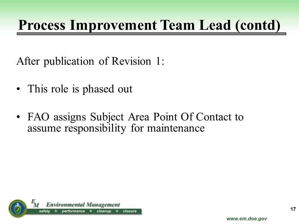 After publication of Revision 1: This role is phased out FAO assigns Subject Area Point Of Contact to assume responsibility for maintenance 17 Process