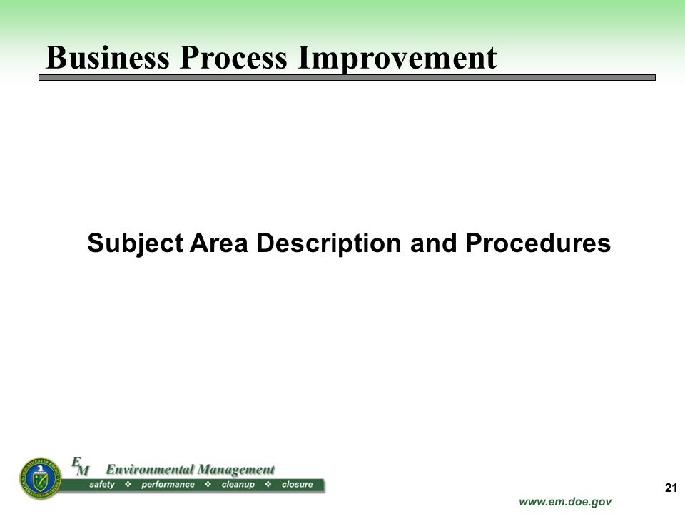 21 Subject Area Description and Procedures Business Process Improvement