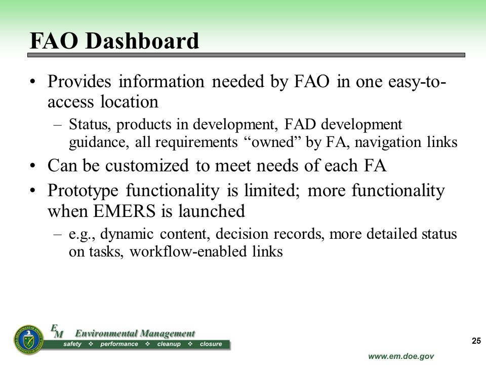 Provides information needed by FAO in one easy-to- access location –Status, products in development, FAD development guidance, all requirements owned