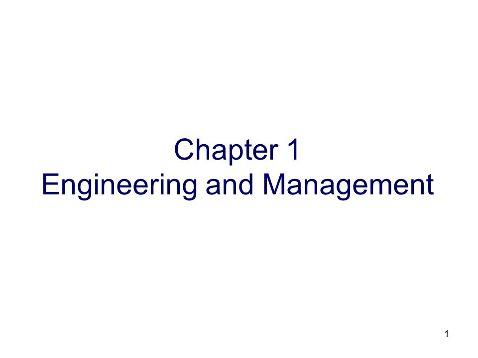 1 Chapter 1 Engineering and Management