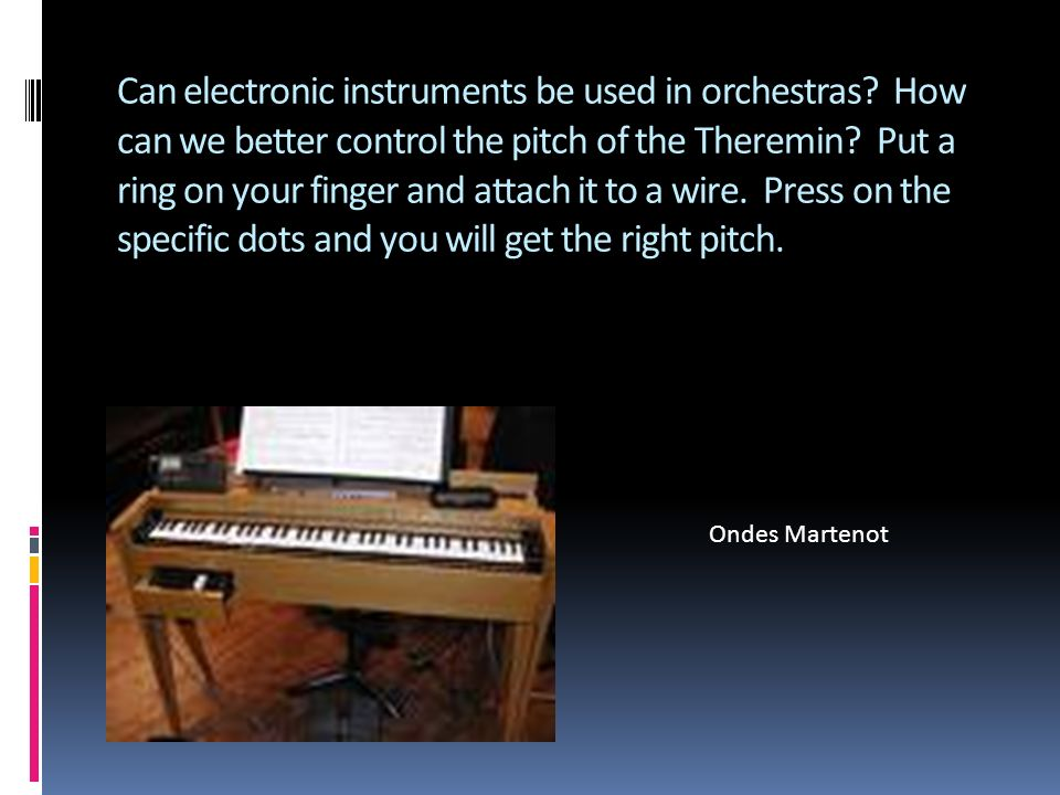 Can electronic instruments be used in orchestras.