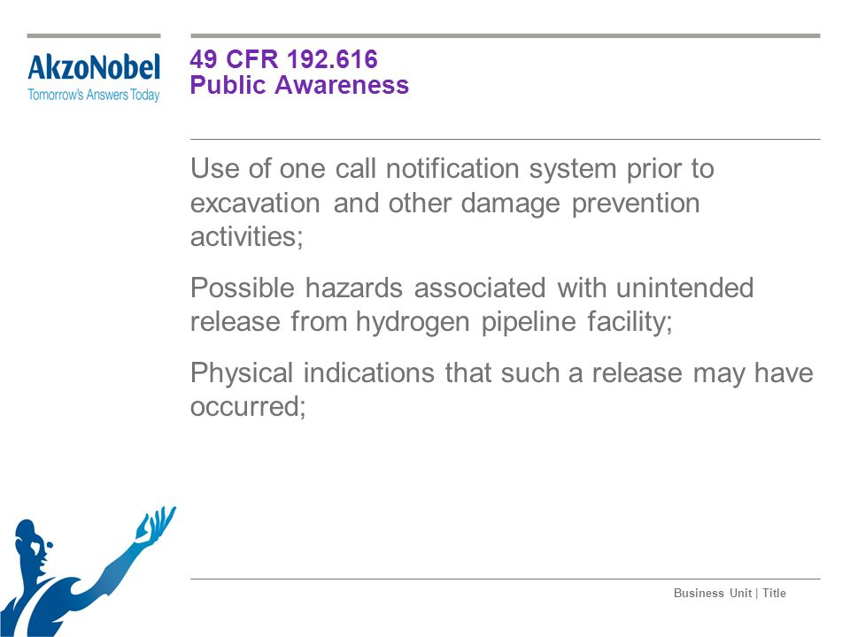 Business Unit | Title 49 CFR 192.616 Public Awareness Use of one call notification system prior to excavation and other damage prevention activities;